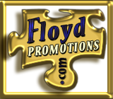 ...DISCOVER..FLOYD PROMOTIONS.COM .. & CHOOSE UK!!